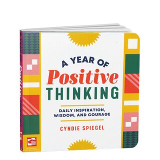 A Year Of Positive Thinking - Daily Inspiration, Wisdom, And Courage