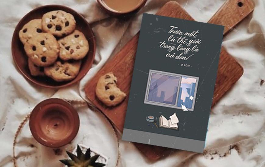 """Sách """"Trước Mặt Là Thế Giới Trong Lòng Là Cô Đơn"""" của tác giả  a Tòn - 2"""
